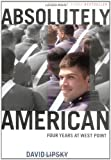 Lipsky, David: Absolutely American: Four Years at West Point