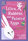 Barth, Edna: Lilies, Rabbits, and Painted Eggs