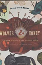 Wolves & Honey: A Hidden History of the&hellip;