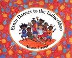 Ernie Dances to the Didgeridoo by Alison…