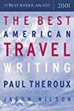 Theroux, Paul: The Best American Travel Writing 2001