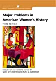 Alexander, Ruth M.: Major Problems in American Women&#39;s History: Documents and Essays