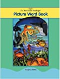 Dictionaries, Editors of The American Heritage: The American Heritage Picture Word Book