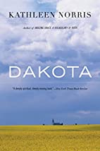 Dakota: A Spiritual Geography by Kathleen…
