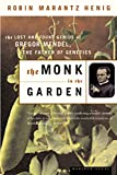 Henig, Robin Marantz: The Monk in the Garden: The Lost and Found Genius of Gregor Mendel, the Father of Genetics