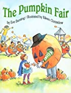 The Pumpkin Fair by Eve Bunting