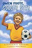 Greene, Stephanie: Owen Foote, Soccer Star