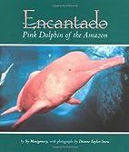 Encantado: Pink Dolphin of the Amazon by Sy…