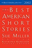 Miller, Sue: The Best American Short Stories 2002