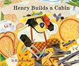 Johnson, D. B.: Henry Builds a Cabin