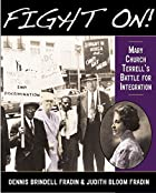 Fight On!: Mary Church Terrell's Battle for…