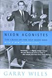Wills, Garry: Nixon Agonistes: The Crisis of the Self-Made Man