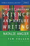 Angier, Natalie: The Best American Science and Nature Writing 2002