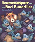 Toestomper and the Bad Butterflies by…
