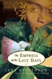 Stevenson, Jane: The Empress of the Last Days: A Novel
