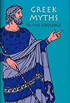 Greek Myths by Olivia E. Coolidge