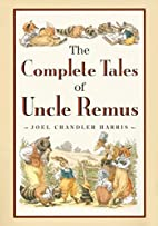 The complete tales of Uncle Remus by Joel…