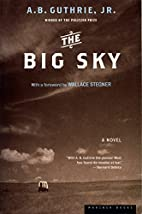 The Big Sky by A. B. Guthrie Jr.