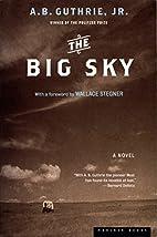 The Big Sky by A. B. Guthrie Jr.