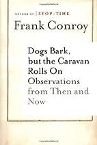 Dogs Bark, but the Caravan Rolls On:…
