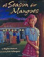 A Season for Mangoes by Regina Hanson