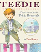 Teedie: The Story of Young Teddy Roosevelt…
