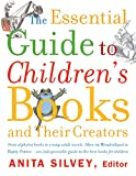 Silvey, Anita: The Essential Guide to Children&#39;s Books and Their Creators