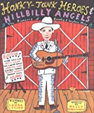 George-Warren, Holly: Honky-Tonk Heroes and Hillbilly Angels: The Pioneers of Country & Western Music