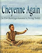 Cheyenne Again by Eve Bunting
