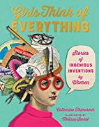Girls Think of Everything: Stories of…