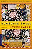 Earle, Steve: Doghouse Roses