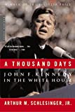 Schlesinger, Arthur M.: A Thousand Days: John F. Kennedy in the White House