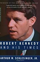 Robert Kennedy and His Times by Arthur M.…