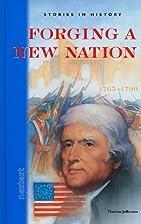 Forging a New Nation, 1765-1790, Grades…
