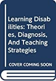 Lerner, Sue R.: Learning Disabilities: Theories, Diagnosis, And Teaching Strategies