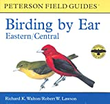 Walton, Richard K.: Birding by Ear: Eastern/Central (Peterson Field Guides)