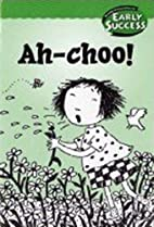 Ah-choo! (Early Success) by Houghton Mifflin