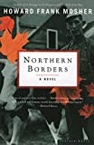 Howard Frank Mosher: Northern Borders: A Novel
