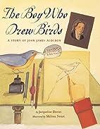The Boy Who Drew Birds: A Story of John…