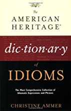 The American Heritage Dictionary of Idioms…
