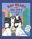 Pinkwater, Daniel: Bad Bears in the Big City: An Irving & Muktuk Story