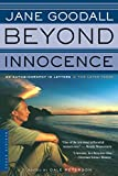 Goodall, Jane: Beyond Innocence: An Autobiography in Letters  The Later Years