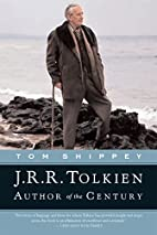 J.R.R. Tolkien: Author of the Century by Tom…
