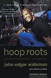 Wideman, John Edgar: Hoop Roots