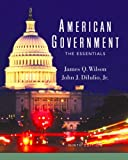 Wilson, James Q.: American Government Institutions and Policies: The Essentials