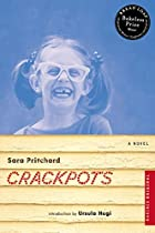 Crackpots: A Novel by Sara Pritchard