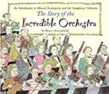 Koscielniak, Bruce: The Story of the Incredible Orchestra