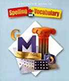 HOUGHTON MIFFLIN: Houghton Mifflin Spelling and Vocabulary: Student Edition Consumable Level 7 2004
