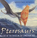 Pterosaurs: Rulers of the Skies in the…