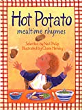 Philip, Neil: Hot Potato: Mealtime Rhymes